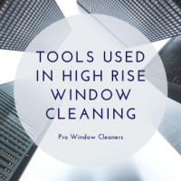 Tools Used in High Rise Window Cleaning