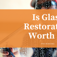 Is Glass Restoration Worth It?