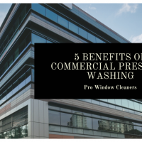 5 Benefits of Commercial Pressure Washing