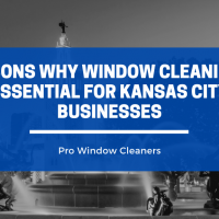 Reasons Why Window Cleaning is Essential for Kansas City Businesses