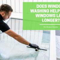 Does Window Washing Help Your Windows Last Longer?